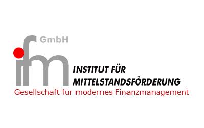 Institut für Mittelstandsförderung (IFM) Gesellschaft für modernes Finanzmanagement mbH